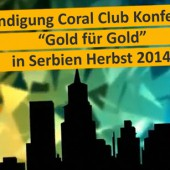 """Ankündigung Coral Club Konferenz """"Gold für Gold"""" in Serbien Herbst 2014"""